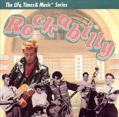 Rockabilly: Life, Times & Music