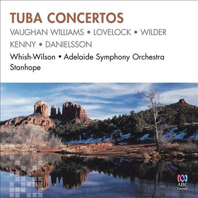 Tuba Concertos: Vaughan Williams, Lovelock, Wilder, Kenny, Danielsson