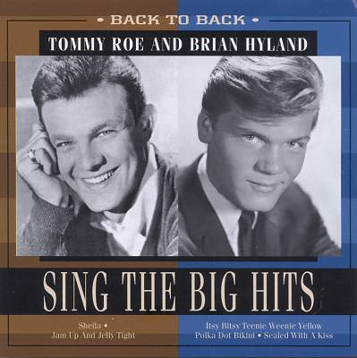 Back to Back: Tommy Roe and Brian Hyland Sing the Big Hits