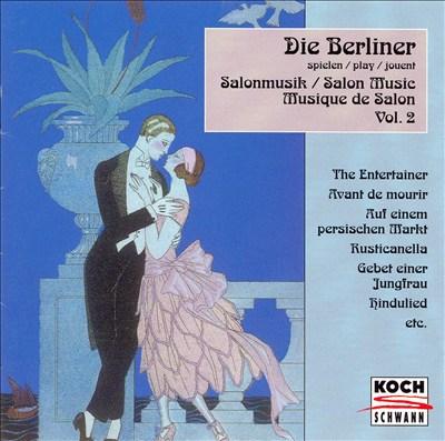 Die Berliner play Salon Music, Vol. 2