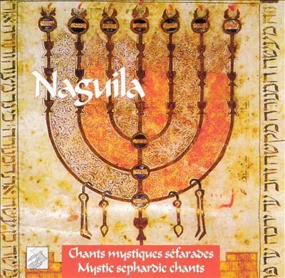 Naguila: Chants Mystiques Séfarades
