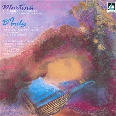 Martinu: Rhapsody-Concerto; D'Indy: Symphonie sur un chant montagnard français