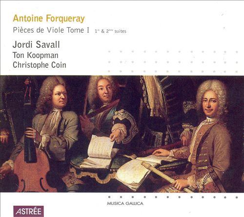 Antoine Forqueray: Pieces de Viole, Tome I, 1re & 2ème suites