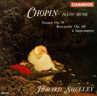 Frederic Chopin: Piano Music - Sonata Op. 58; Barcarolle Op. 60; 4 Impromptus