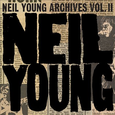 Neil Young Archives, Vol. 2 (1972-1976)