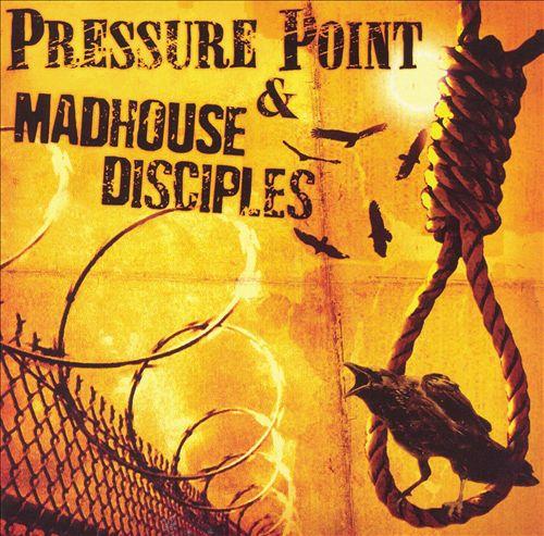 Pressure Point/Madhouse Disciples [Split CD]