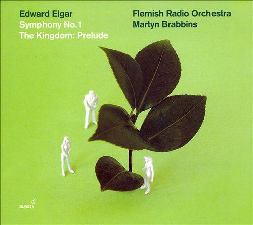 Edward Elgar: Symphony No. 1; The Kingdom: Prelude