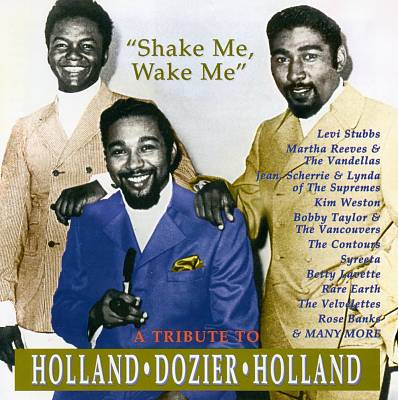 Shake Me, Wake Me - a Tribute to Holland Dozier Holland