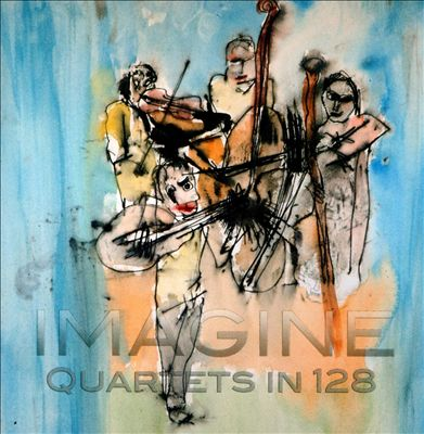 Imagine: Quartets in 128
