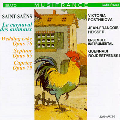Saint-Saëns: Carnival of the Animals; Wedding Cake op.76; Caprice op. 79; Septuor Op. 65