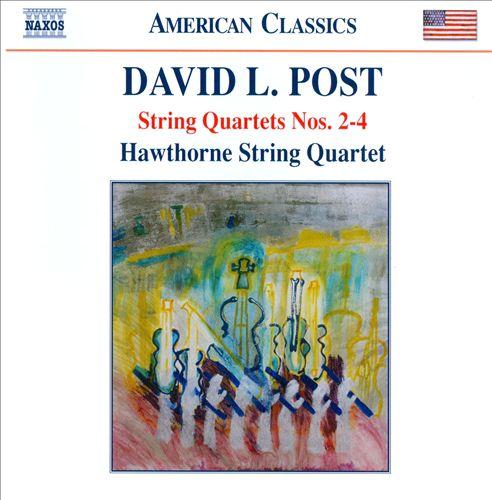 David L. Post: String Quartets Nos. 2-4