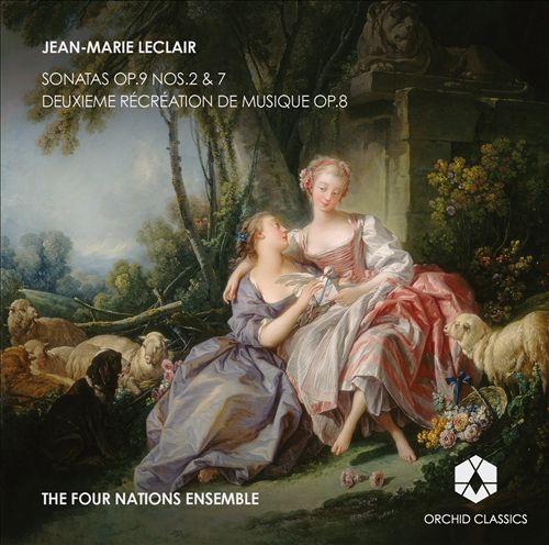Leclair: Sonatas Op. 9 Nos. 2 & 7; Deuxieme Récréation de Musique Op. 8