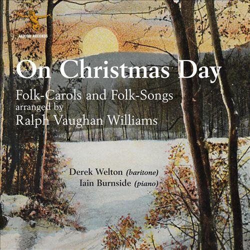 On Christmas Day: Folk-Sarols and Folk-Songs arranged by Ralph Vaughan-Williams