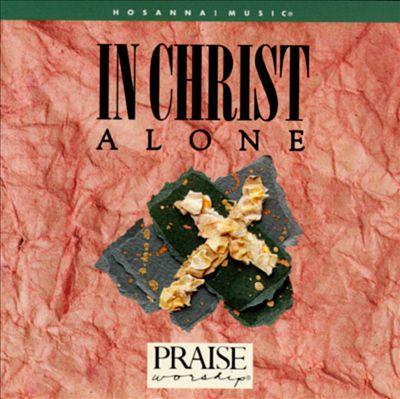 Hosanna! Music: In Christ Alone