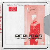 Replicas: The First Recordings