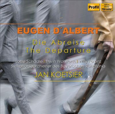 Eugen d'Albert: Die Abreise