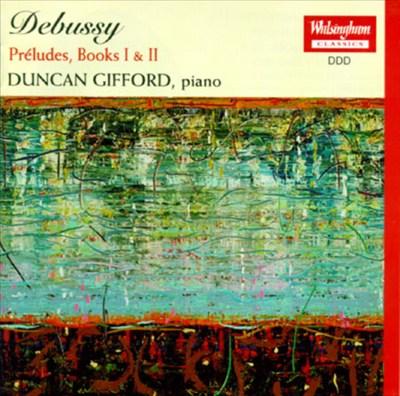 Debussy: Préludes, Books I & II