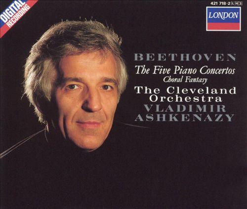 Beethoven: 5 Piano Concertos; Choral Fantasy