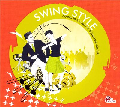 Swing Style Compiled and Mixed by Gulbahar Kultur