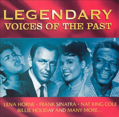 Legendary Voices of the Past