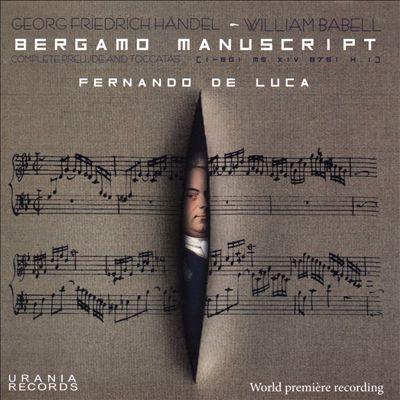 Bergamo Manuscript: Georg Friedrich Händel, William Babell