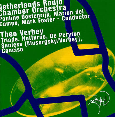 Theo Verbey: Traide; Notturno; De Peryton; Sunless (after Mussorgsky); Conciso