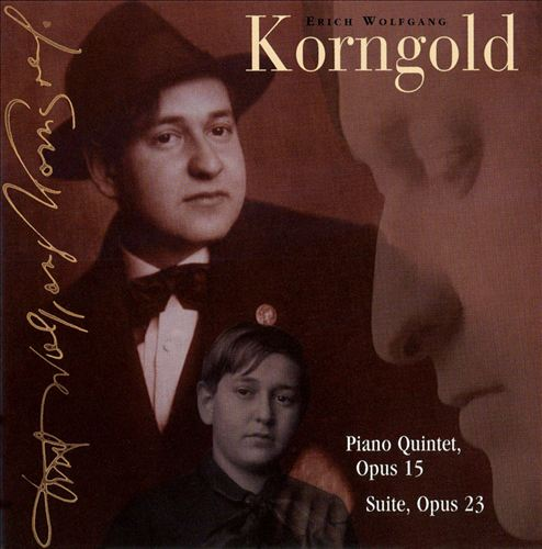 Korngold: Piano Quintet; Suite