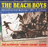 "Unsurpassed Masters, Vol. 1 (1962): The Alternate ""Surfin' Safari"" Album"