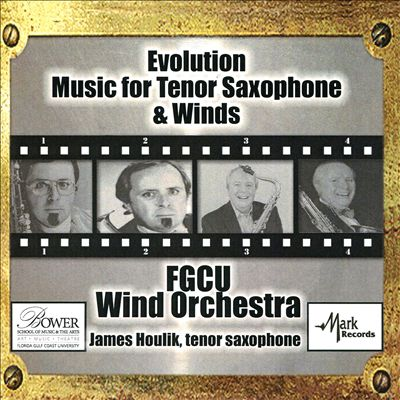 Evolution: Music for Tenor Saxophone & Winds