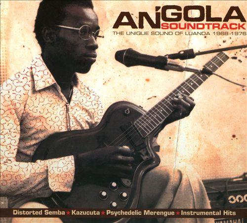 Angola Soundtrack: The Unique Sound of Luanda 1968-1976