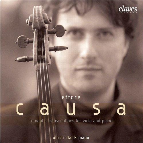 Ettore Causa Plays Romantic Transcriptions for viola and piano