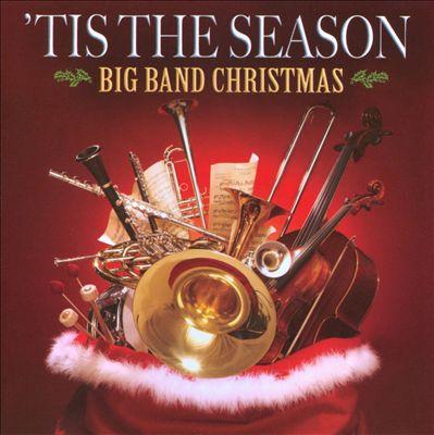 'Tis The Season: Big Band Christmas