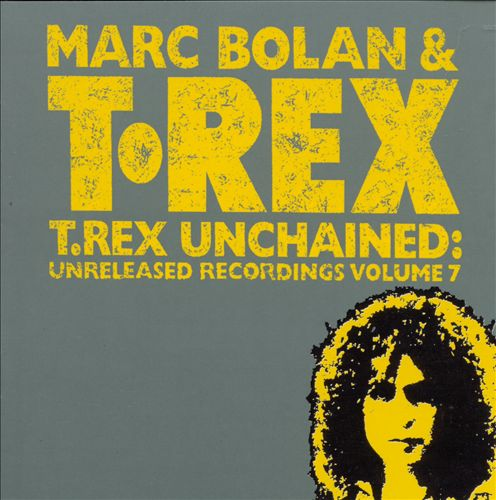 T. Rex Unchained: Unreleased Recordings, Vol. 7