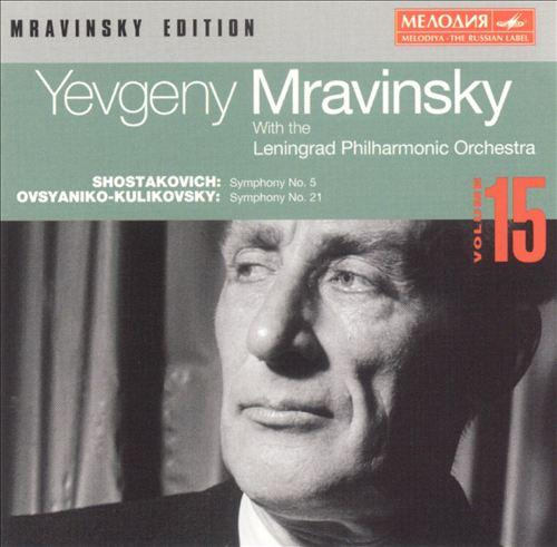 Shostakovich: Symphony No. 5; Ovsyaniko-Kulikovsky: Symphony No. 21