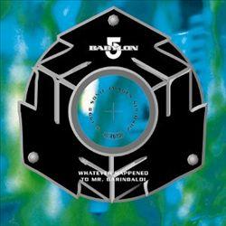 Babylon 5: Whatever Happened to Mr. Garibaldi [Original TV Soundtrack]