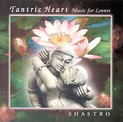 Tantric Heart Music for Lovers