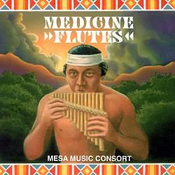 Mesa Music Consort: Medicine Flutes