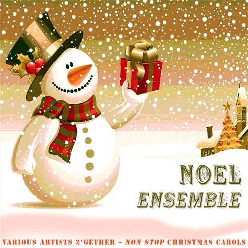 Noël ensemble ! French Christmas Carols - 2'gether Non Stop