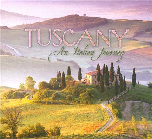 Tuscany: An Italian Journey
