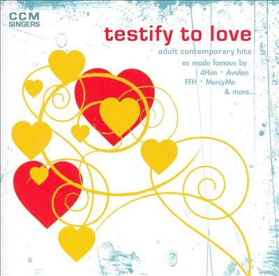 Testify To Love: Adult Contemporary Hits