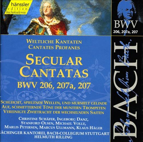Bach: Secular Cantatas, BWV 206, 207a, 207