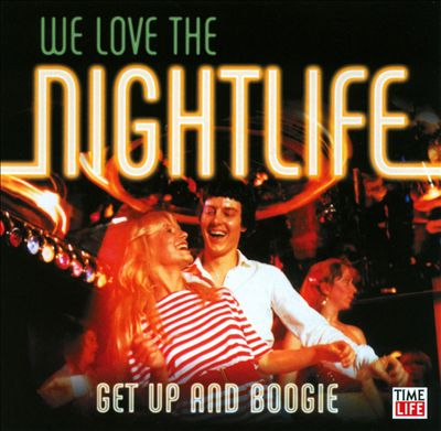 We Love the Nightlife: Get Up and Boogie