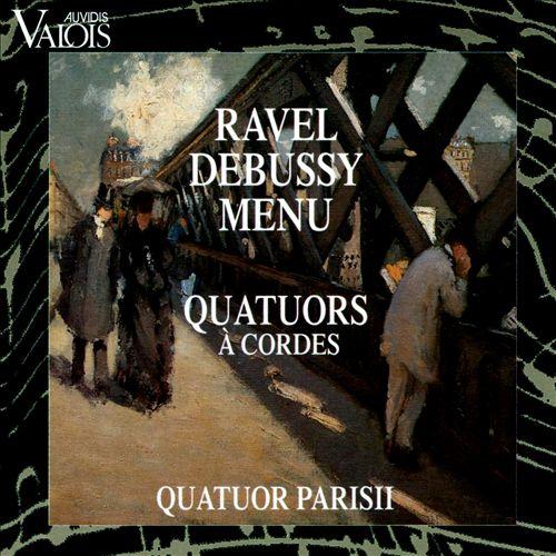 Debussy, Ravel, Menu: Quatuors à Cordes
