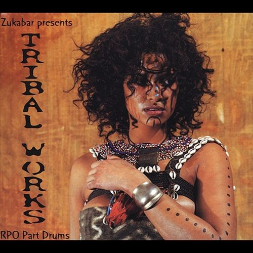 Zukabar Presents: Tribal Works