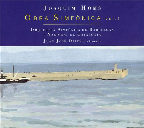 Joaquim Homs: Obra Simfònica, Vol. 1