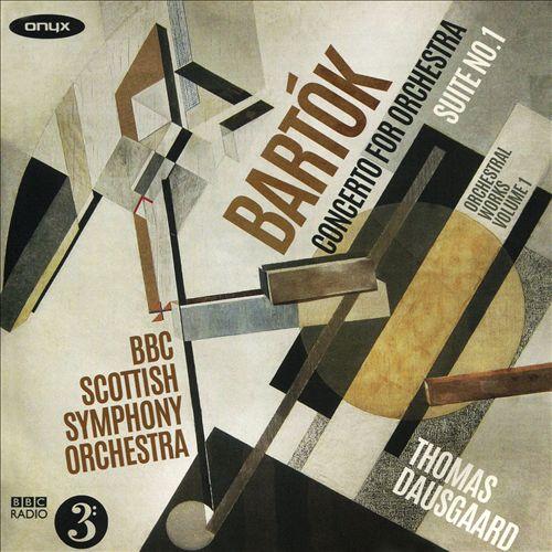 Bartók: Orchestral Works, Vol. 1 - Concerto for Orchestra; Suite No. 1