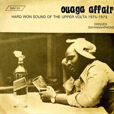 Ouaga Affair: Hard Won Sound of the Upper Volta 1974-1978