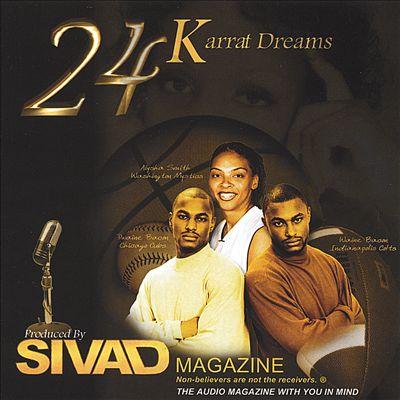 Sivad Magazine: 24 Karrat Dreams