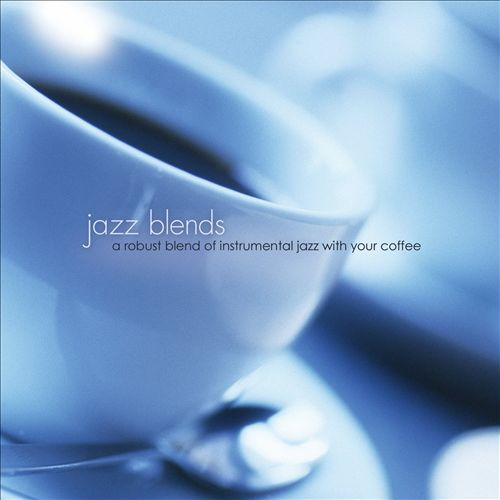 Jazz Blends: a Robust Blend of Instrumental Jazz With Your Coffee