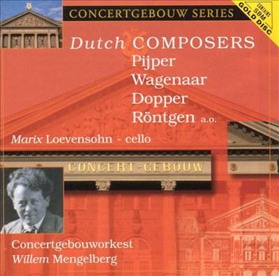 Dutch Composers: Pijper, Wagenaar, Dopper, Röntgen, Etc.